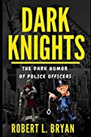Dark Knights: The Dark Humor of Police Officers