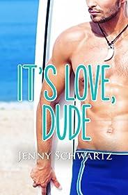 It's Love, Dude (Jardin Bay,