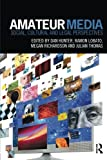 Amateur Media: Social, cultural and legal perspectives by Unknown(2013-06-16) 画像