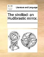 The Strolliad: An Hudibrastic Mirror.