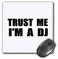 3drose Trust Me I ' m a DJ Fun Dying Humor Funny Music Deejay Job Workギフト–マウスパッド