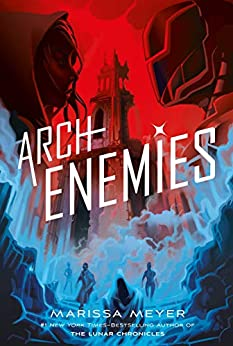 Archenemies: Renegades Book 2 by [Meyer, Marissa]