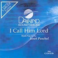 I Call Him Lord [Accompaniment/Performance Track] by Made Popular By: Janet Paschal