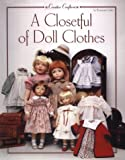 A Closetful of Doll Clothes: For 11 1/2 Inch, 14-Inch, 18-Inch and 20-Inch Dolls (Creative Crafters) by Rosemarie Ionker(2001-03-19)