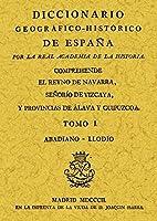 Diccionario histórico-geográfico del Reyno de Navarra, Señorío de Vizcaya y provincias de Álava y Guipúzcoa