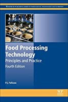 Food Processing Technology: Principles and Practice (Woodhead Publishing Series in Food Science Technology and Nutrition) [並行輸入品]