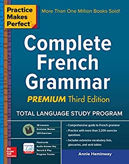 Practice Makes Perfect Complete French Grammar, Premium Third Edition (French Edition) by [Heminway, Annie]