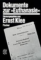 Dokumente zur » Euthanasie « im NS-Staat: (Fischer Sachbuch)