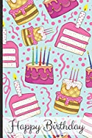 Happy Birthday: Candy Themed Birthday Journal and Memories Book, Can be used as a guestbook and keepsake