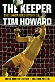 The Keeper: The Unguarded Story of Tim Howard Young Readers' Edition (English Edition) 画像