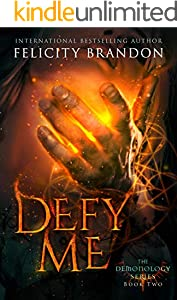Defy Me: A Paranormal Demon Romance (The Demonology Series Book 2) (English Edition)