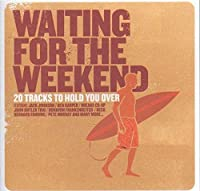 Waiting for the Weekend Vol.1