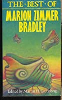 The Best of Marion Zimmer Bradley (The Best of ...)