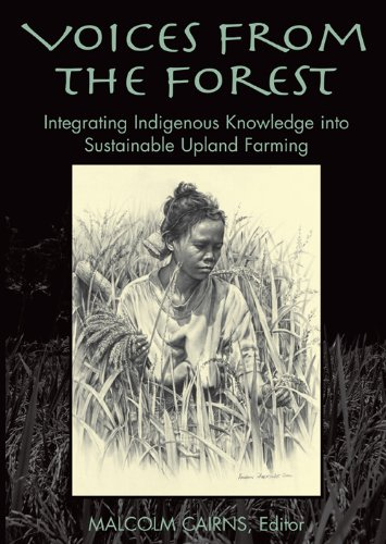 Download Voices from the Forest: Integrating Indigenous Knowledge into Sustainable Upland Farming (Rff Press) 1891853929