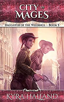 City of Mages (Daughter of the Wildings Book 5) by [Halland, Kyra]