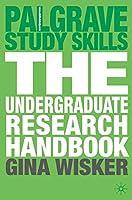 The Undergraduate Research Handbook (Macmillan Study Skills)