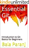 Essential Git: Introduction to Git Basics for Beginners (English Edition)
