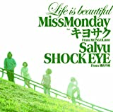 Life is beautiful feat. キヨサク from MONGOL800, Salyu, SHOCK EYE from 湘南乃風♪Miss MondayのCDジャケット