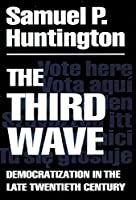 The Third Wave: Democratization in the Late 20th Century (Julian J. Rothbaum Distinguished Lecture Series)