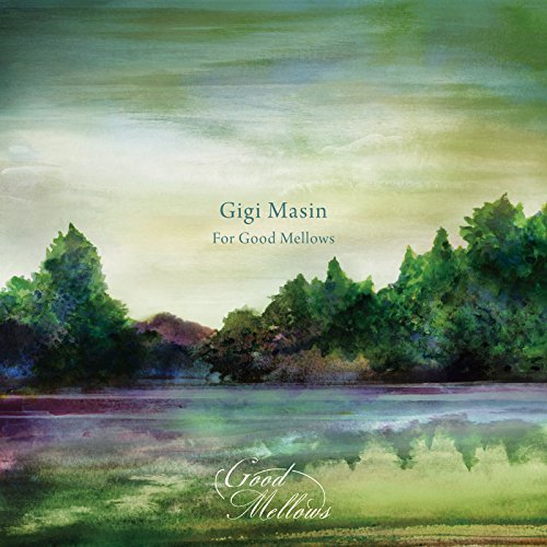 GIGI MASIN FOR GOOD MELLOWS