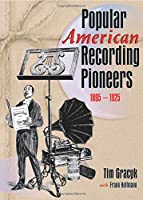 Popular American Recording Pioneers (Haworth Popular Culture)