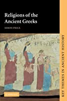 Religions of the Ancient Greeks (Key Themes in Ancient History) by Simon Price(1999-06-28)