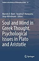 Soul and Mind in Greek Thought. Psychological Issues in Plato and Aristotle (Studies in the History of Philosophy of Mind)