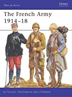 The French Army 1914?18 (Men-at-Arms) by Ian Sumner(1995-07-17)