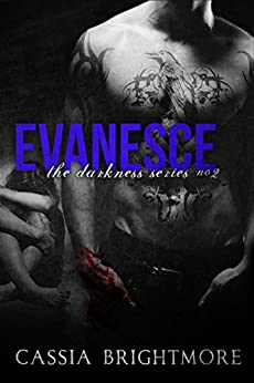 Evanesce (The Darkness Series Book 2) by [Brightmore, Cassia]