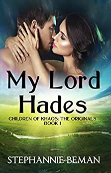 My Lord Hades (Children of Khaos: The Originals Book 1) by [Beman, Stephannie]