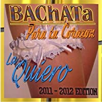 La Quiero: Bachata Hits (2011/12 Edition) [並行輸入品]