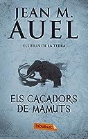 Els caçadors de mamuts : els fills de la terra