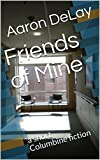 Friends of Mine:  a short Columbine fiction (English Edition)