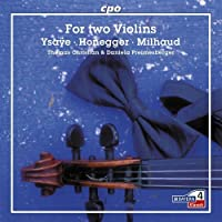 Music For Two Violins by Ysaye, Honnegger & Milhaud