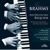 ブラームス : ドイツ・レクイエム op.45 (4手のピアノのための編曲版) (Brahms : Ein Deutsches Requiem ~ fur Klavier Vierhandig | for Piano Four Hands / Hans-Peter Volker Stenzl , Stefan Fleming) [輸入盤]
