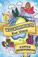 Willkommen in Kap Verde Kinder Reisetagebuch: 6x9 Kinder Reise Journal I Notizbuch zum Ausfuellen und Malen I Perfektes Geschenk fuer Kinder fuer den Trip nach Kap Verde ()