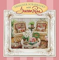 Designer Scrapbooks With Susan Rios