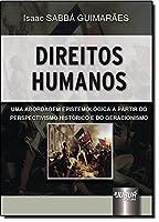 Direitos Humanos. Uma Abordagem Epistemológica a Partir do Perspectivismo Histórico e do Geracionismo