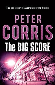 The Big Score: Cliff Hardy 32: Cliff Hardy Cases