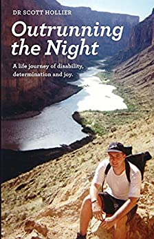Outrunning the Night: A life journey of disability, determination and joy by [Hollier, Scott]
