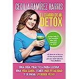 Diario de Mi Detox: Una Guía Práctica Para Llevar Una Vida Sana, Tener Más Vitalidad Y de Paso, ¡Perder Peso!