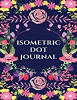 """Isometric Dot Journal: Isometric Graph Paper Notebook For 3D Design, Technical Drawing & Artwork ( Isometric DOT Paper Notebook/Journal, Grid Designbook/3D Artwork/Dot Paper Sketchbook )(Large Pad 8.5""""x11"""", 120 Pages)"""