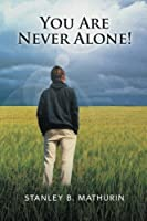 You Are Never Alone!