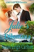 Julie's Dilemma (Mail Order Brides)