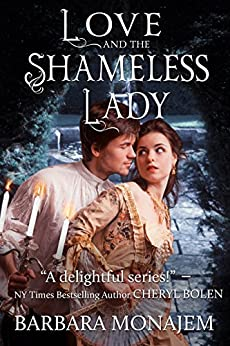 Love and the Shameless Lady (Scandalous Kisses Book 3) by [Monajem, Barbara]