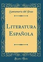 Literatura Española (Classic Reprint)