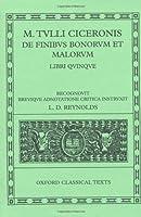 De Finibus Bonorum Et Malorumlibri Quinque: Recognovit Brevique Adnotatione Critica Instruxit (Oxford Classical Texts)