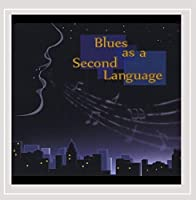 Blues As a Second Language