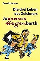 Die drei Leben des Zeichners Johannes Hegenbarth: Biografie von Hannes Hegen als Taschenbuch, unter Mitarbeit von Irene Kahlau und Rainer Kruppa