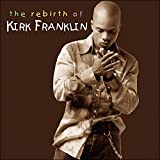 Rebirth of Kirk Franklin    (Gospocentric)